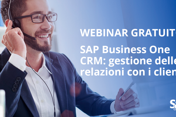 """Webinar: """"SAP Business One CRM: gestione delle relazioni con i clienti"""""""
